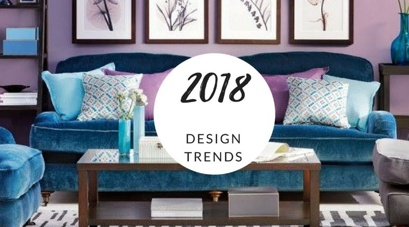 Interior Design Trends We Can Expect In 2018