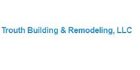 Trouth Building & Remodeling, LLC